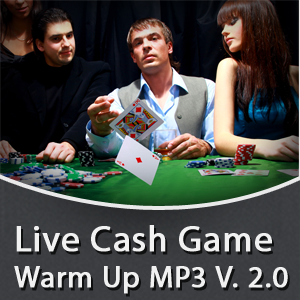 Live Cash Game Warm Up V. 2.0