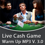 Live Cash Game Warm Up V. 3.0