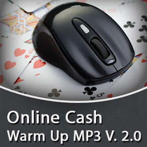 Online Cash Game Warm Up V 2.0