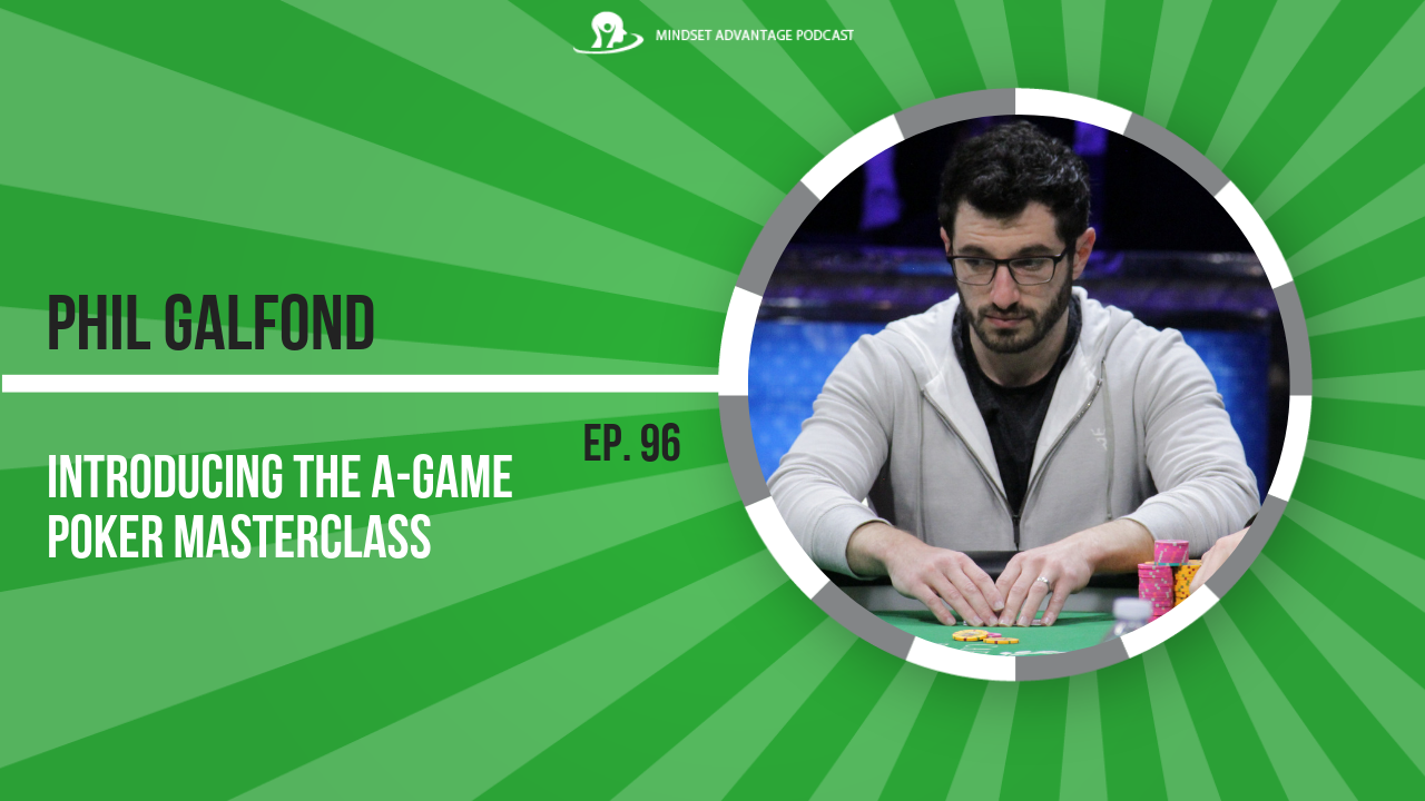 5caa2885951 096 – Introducing The A-Game Poker Masterclass w  Phil Galfond